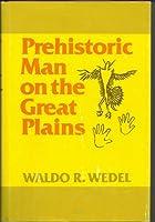 Prehistoric Man on the Great Plains