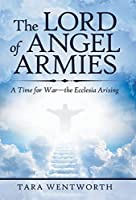 The Lord of Angel Armies: A Time for War—the Ecclesia Arising