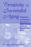 Creativity and Successful Aging: Theoretical and Empirical Approaches