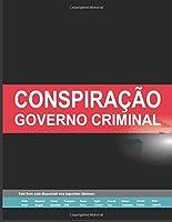 CONSPIRAÇÃO: GOVERNO CRIMINAL