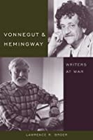 Vonnegut and Hemingway: Writers at War