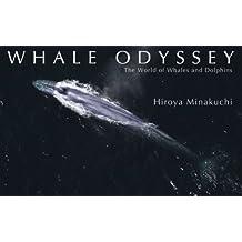 ホエールオデッセイ WHALE ODYSSEY--The World of Whales and Dolphins