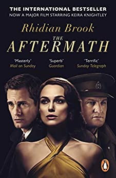 The Aftermath: Now A Major Film Starring Keira Knightley by [Brook, Rhidian]
