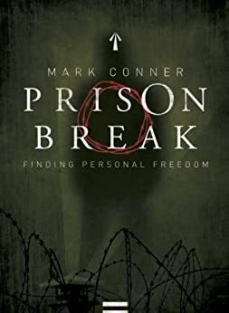 Prison Break: Finding Personal Freedom by [Conner, Mark]
