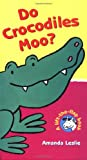 Do Crocodiles Moo?: Lift-the-Flap books (A Lift-The-Flap Handprint Books)