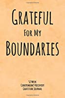 Grateful For My Boundaries: 52 Week Codependency Recovery Gratitude Journal With Daily and Weekly Gratitude and Affirmations