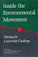 Inside the Environmental Movement: Meeting the Leadership Challenge