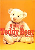 Antique Teddy Bear―The private collection