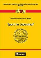 Sport im Lebenslauf: 12. Sportwissenschaftlicher Hochschultag des dvs vom 27.-29.9.1995 in Frankfurt am Main