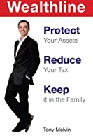 Wealthline: Protect Your Assets, Reduce Your Tax, Keep It in the Family