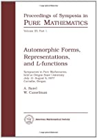 Automorphic Forms, Representations, and L-Functions: Symposium in Pure Mathematics Held at Oregon State University July 11-August 5, 1977 Corvallis, Oregon (Proceedings of Symposia in Pure Mathematics, V. 33)