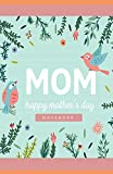 MOM Happy Mother's Day Notebook: Personalised Modern Designed Journal perfect for a gift to show kindness (Lined Soft Cover)