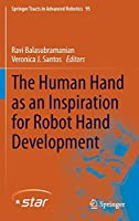 The Human Hand as an Inspiration for Robot Hand Development (Springer Tracts in Advanced Robotics)