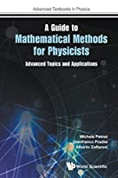Guide To Mathematical Methods For Physicists, A: Advanced Topics And Applications (Advanced Textbooks in Physics)