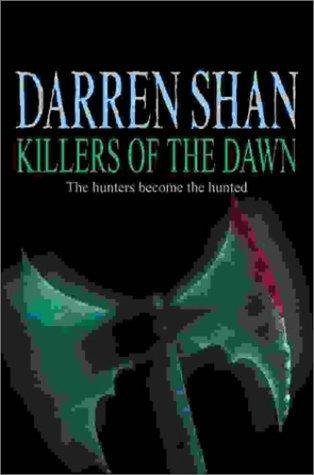 Killers of the Dawn: Saga of Darren Shan (The Saga of Darren Shan)の詳細を見る