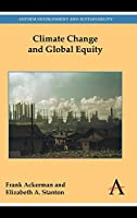 Climate Change and Global Equity (Anthem Environment and Sustainability: Anthem Frontiers of Global Political Economy)