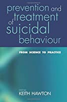 Prevention and Treatment of Suicidal Behaviour: From Science to Practice【洋書】 [並行輸入品]