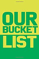 Our Bucket List: Best couple gift idea our bucket list adventures a journal for couples 6x9 inches 100 pages.