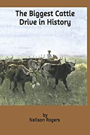 The Biggest Cattle Drive in History
