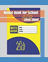 Notice Book lines: lines sheet for students and school