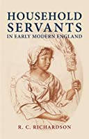 Household Servants in Early Modern England
