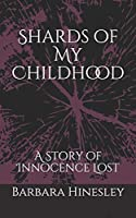 Shards of My Childhood: A Story of Innocence Lost