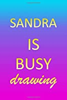 Sandra: Sketchbook | Blank Creative Sketching Pad | Sketch Book Paper | Im Very Busy Pink Purple Gold Personalized Custom First Name Letter S | Teach & Practice Drawing for Experienced & Aspiring Artist & Illustrator | Imagine Create Learn to Draw