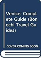 Venice: Complete Guide (Bonechi Travel Guides)
