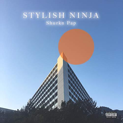 STYLISH NINJA [Explicit]
