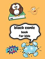 "black comic book for kids: comic book creation kit Draw Your Own Comics - 120 Pages of Fun and Unique Templates - A Large 8.5"" x 11"" Notebook and Sketchbook for Kids and Adults to Unleash Creativity"