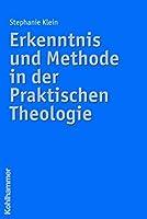 Erkenntnis Und Methode in Der Praktischen Theologie