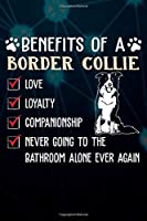 Benefits Of A Border Collie: 110 Blank Lined Papers - 6x9 Personalized Customized Composition Notebook Journal Gift For Border Collie Puppy Dog Owners and Lovers