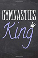 Gymnastics King: Gymnastics Notebook, Planner or Journal - Size 6 x 9 - 110 Dot Grid Pages - Office Equipment, Supplies -Funny Gymnastics Gift Idea for Christmas or Birthday