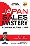 Japan Sales Mastery: Lessons from Thirty Years in Japan 画像
