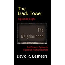 The Black Tower - Episode Eight - The Neighborhood (The Black Tower Serial Book 8)
