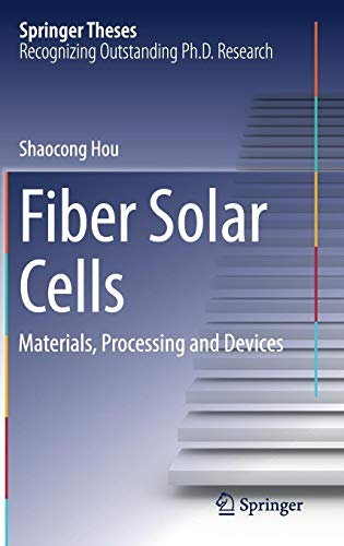 Download Fiber Solar Cells: Materials, Processing and Devices (Springer Theses) 9811028621
