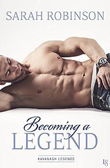Becoming a Legend (Kavanagh Legends) by [Robinson, Sarah]