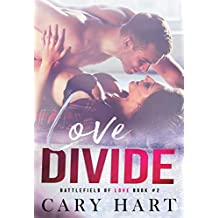 Love Divide: A Standalone Romance (Battlefield of Love Book 2)