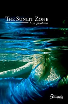 The Sunlit Zone by [Jacobson, Lisa]