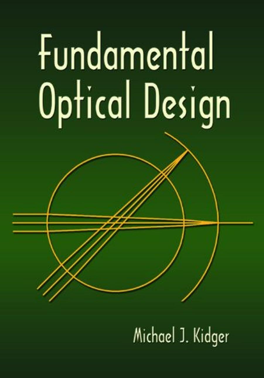 ガチョウ革新石Fundamental Optical Design (Press Monographs)