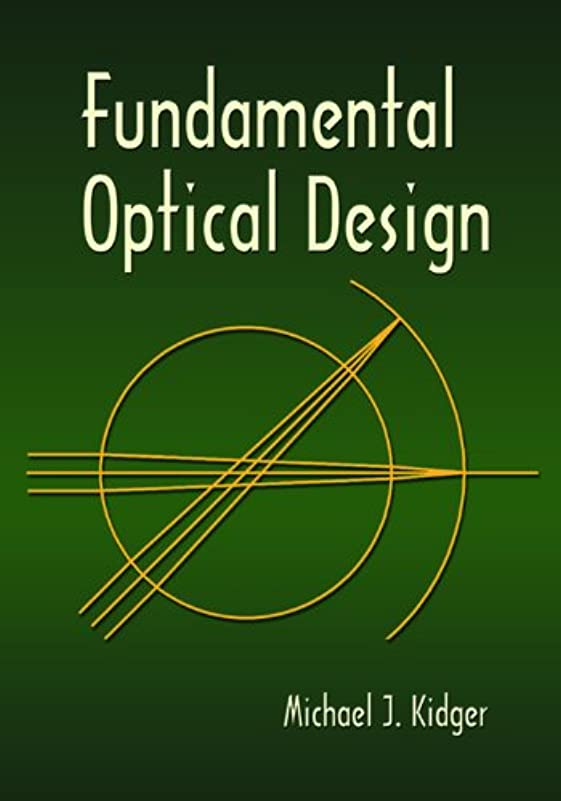 ふりをする牧師ためらうFundamental Optical Design (Press Monographs)