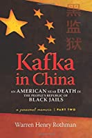Kafka in China Part Two: An American Near Death in the People's Republic of Black Jails