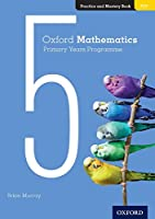Oxford Mathematics Primary Years Programme Practice and Mastery