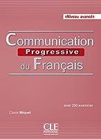 Communication progressive du fran莽ais - Niveau avanc茅 (French Edition) by Claire Miquel Cle INternational(2016-06-29)
