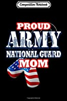 Composition Notebook: USA Proud Army National Guard Mom Mothers Women Journal/Notebook Blank Lined Ruled 6x9 100 Pages