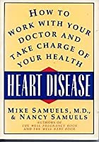 Heart Disease: How to Work With Your Doctor and Take Charge of Your Health