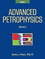 Advanced Petrophysics: Volume 3: Solutions