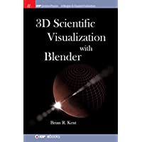 3D Scientific Visualization with Blender (IOP Concise Physics) (English Edition)