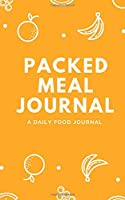 Packed Meal Journal: Meal Journal for Drawing and Writing your calores (Coloful & artoon Cover, fill manuscript 90 Pages, 5 x 8) (Sports Notebooks)
