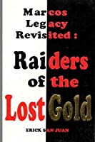 Marcos Legacy Revisited: Raiders of the Lost Gold